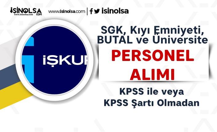 SGK, Kıyı Emniyeti, BUTAL ve Üniversite KPSS li KPSS Siz Personel Alımı Yapıyor