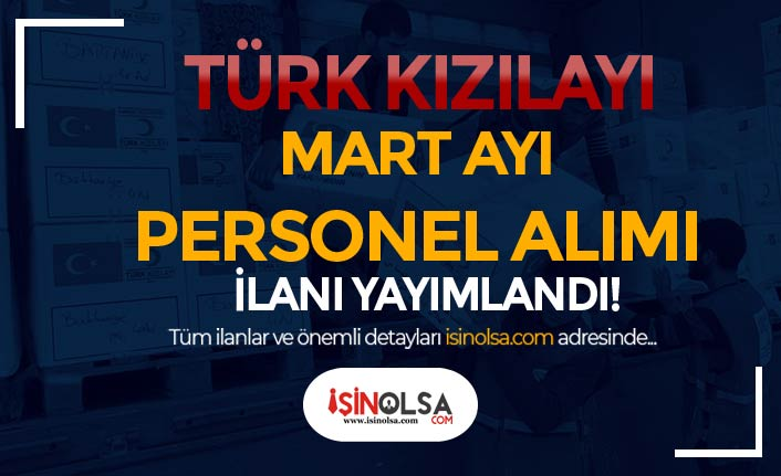 Türk Kızılayı Mart Ayı Personel Alımı İlanları Yayımandı! KPSS siz En Az Lise