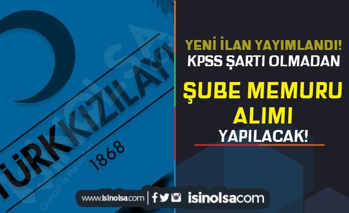 Türk Kızılayı Yeni İlan Yayımladı! KPSS siz Şube Memuru Alımı Yapılacak!