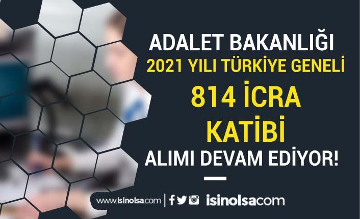 Türkiye Geneli 2021 Yılı 814 İcra Katibi Alımı Devam Ediyor! KPSS ve Eğitim Şartı