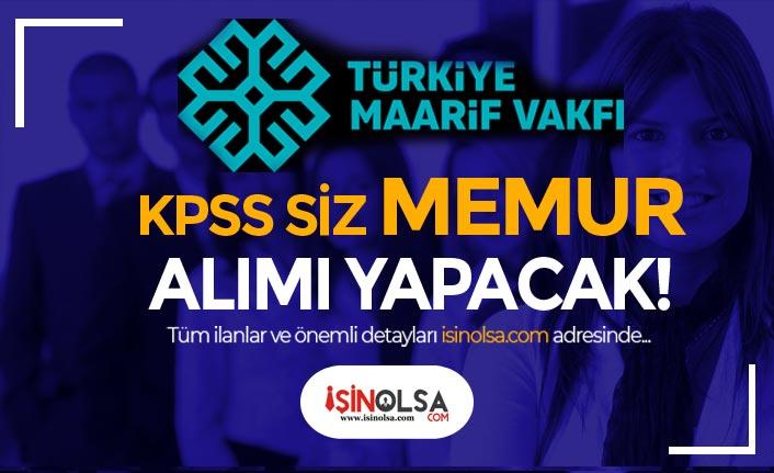 Türkiye Maarif Vakfı KPSS siz 25 Memur ( Uzman Yardımcısı ) Alımı Yapacak!