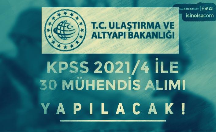 Ulaştırma ve Altyapı Bakanlığı KPSS 2021/4 İle 30 Mühendis Alımı Yapacak