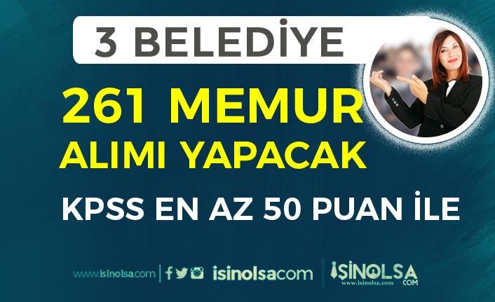 3 Belediye KPSS En Az 50 Puan İle 261 Memur Alımı Yapacak