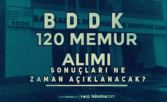 BDDK 2021 Yılı 120 Memur Alımı Sonuçları Ne Zaman?