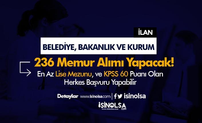 Belediyeler, Kurum ve Bakanlık 236 Memur Alımı Yapacak! Son Başvurular 30 Nisan