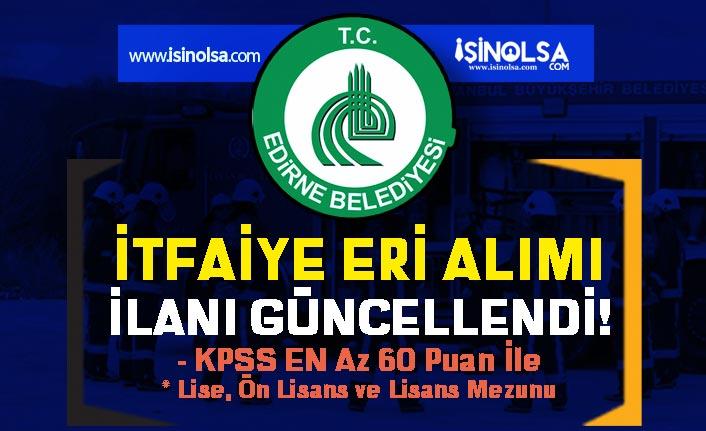 Edirne Belediyesi İtfaiye Eri Alımı Başvuru Tarihleri Güncellendi!