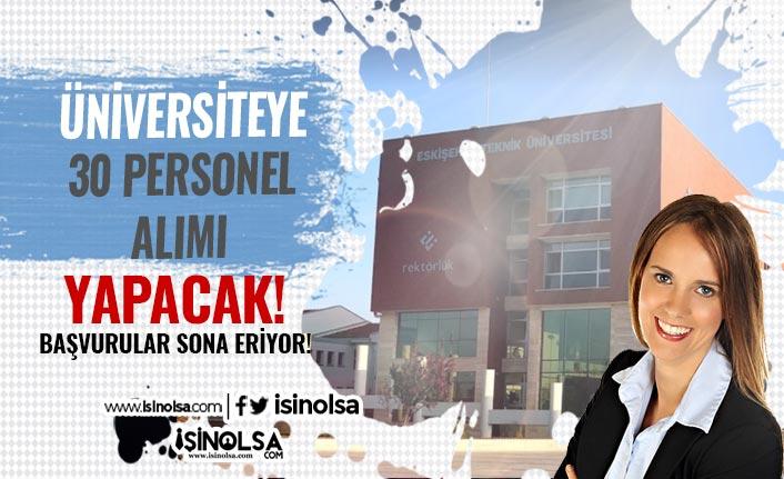 Eskişehir Teknik Üniversitesi En Az Lise Mezunu 30 Personel Alımı Sonuçları Ne Zaman?