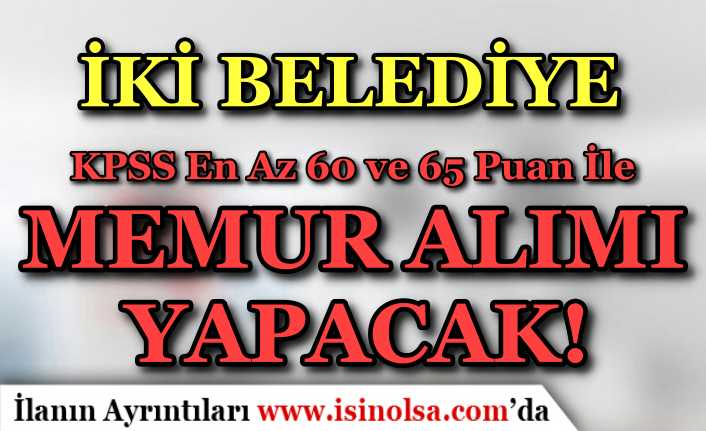 İki Belediye ( Beykoz ve Ortaköy ) KPSS 60 ve 65 Puan İle Memur Alımı Başladı!