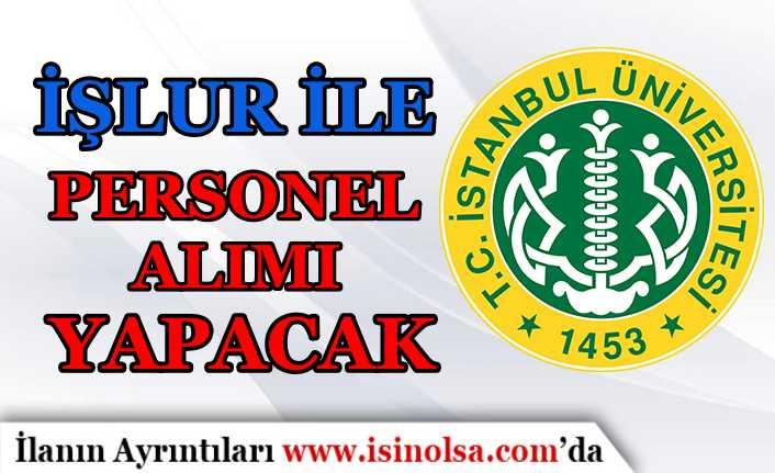 İstanbul Üniversitesi İŞKUR İle Personel Alıyor! KPSS 60 Puan Şartı Var!