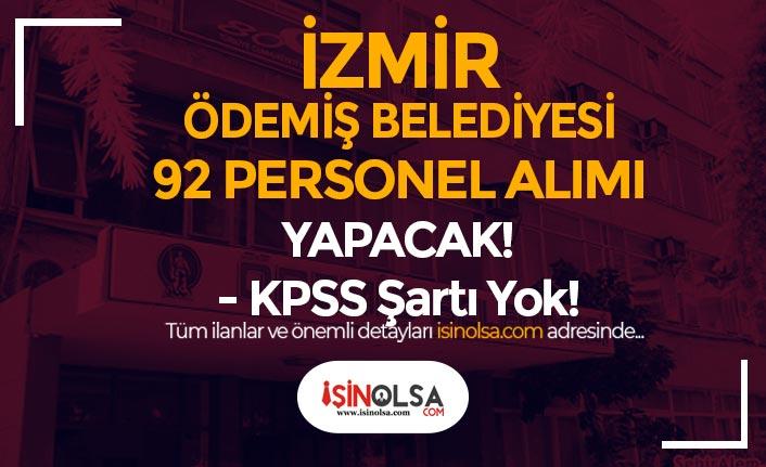 İzmir Ödemiş Belediyesi KPSS siz 92 Personel Alımı İlanı Yayımlandı!