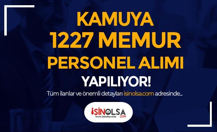 Kamuya 1227 Personel Memur Alımı Aktif İlanı Var!
