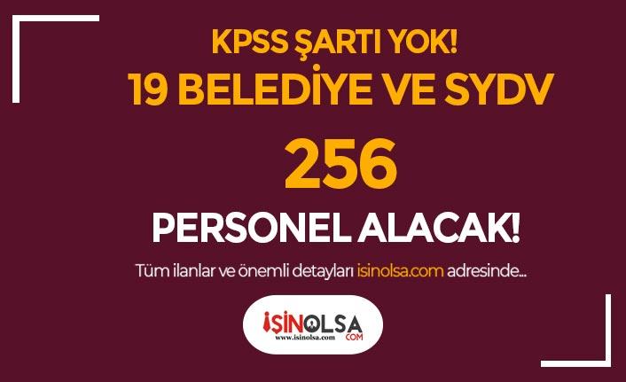 KPSS Şartı Olmadan 19 Belediye ve SYDV 256 Personel Alımı Yapacak