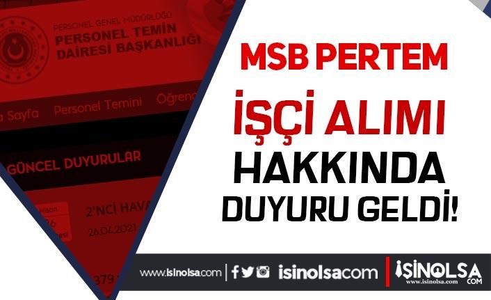 Milli Savunma Bakanlığı MSB ( PERTEM ) İşçi Alımı Duyurusu Yayımladı!