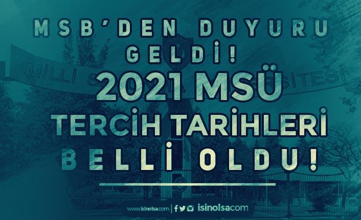 MSB'den Duyuru! 2021 MSÜ Tercih Tarihleri Belli Oldu