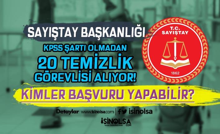 Sayıştay Başkanlığı İŞKUR ile KPSS siz 20 Temizlik Personeli Alımı Yapıyor!