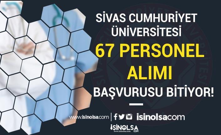 Sivas Cumhuriyet Üniversitesi 67 Personel Alımı Sona Eriyor! Sonuçlar Ne Zaman?