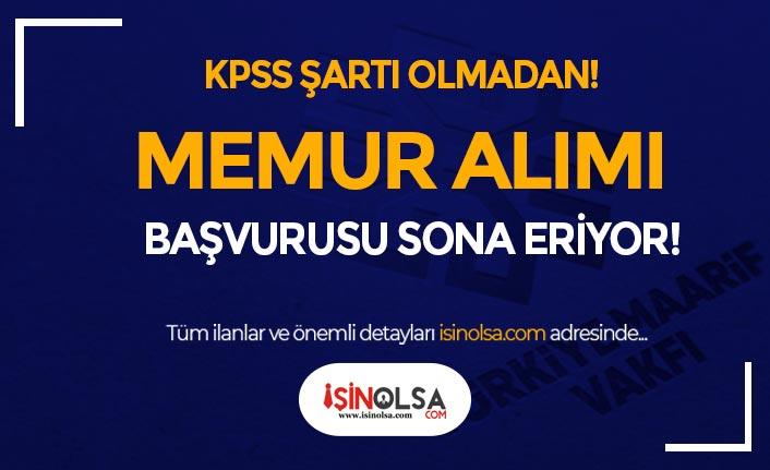 Türkiye Maarif Vakfı KPSS siz 25 Memur Alımı Sona Eriyor