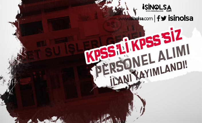 Yeni İlan: DSİ Bölge Müdürlüğü KPSS'li KPSS'siz Personel Alımı Yapacak