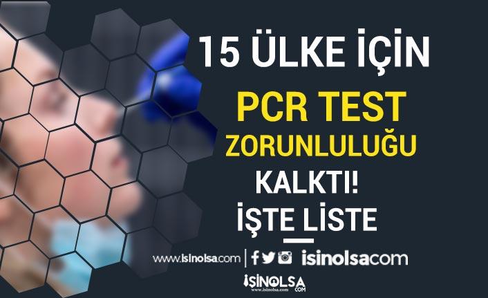 15 Mayıs İtibari ile PCR Testi İstenmeyecek 15 Ülke Listesi Belli Oldu