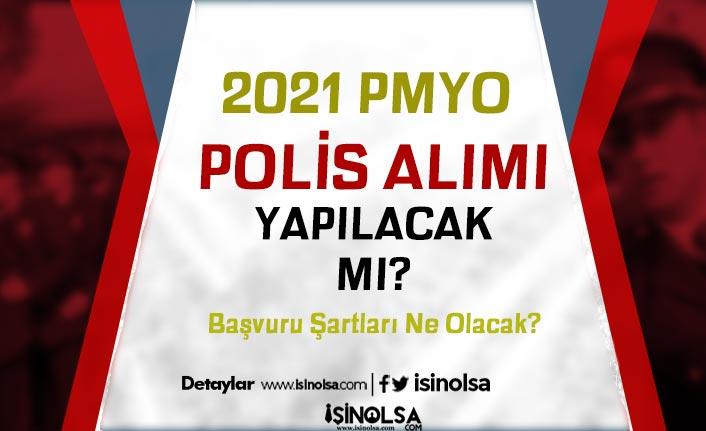 2021 Yılı PMYO Polis Alımı Ne Zaman Yapılacak? Başvuru Şartları Nelerdir?