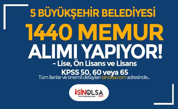 5 Büyükşehir Belediyesi 1440 Memur Alımı Yapıyor! KPSS En Az 50 ve Lise Mezunu