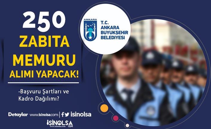 Ankara Büyükşehir Belediyesi 250 Zabıta Memuru Alımı! Ön Lisans ve Lisans