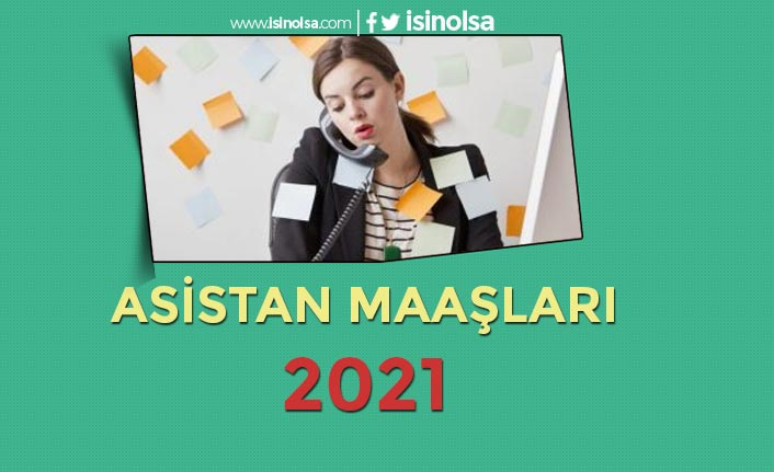 Asistan Maaşları 2021