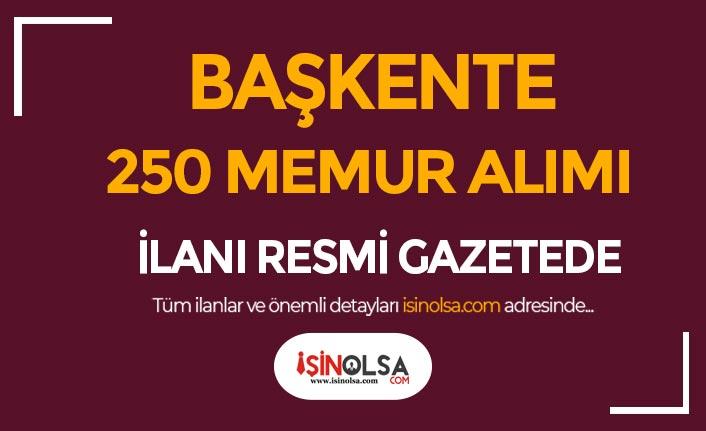 Başkente 250 Memur Alımı İlanı Resmi Gazetede Yayımlandı!