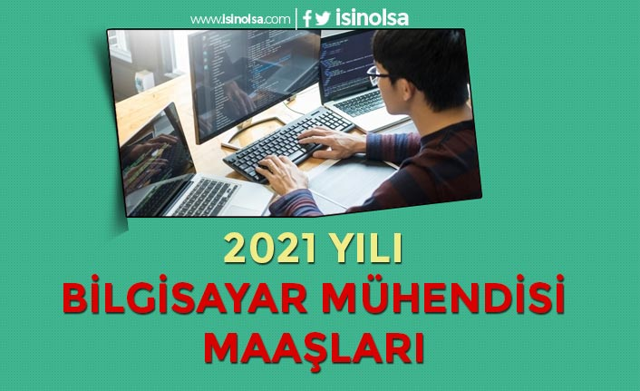 Bilgisayar Mühendisi Maaşları 2021