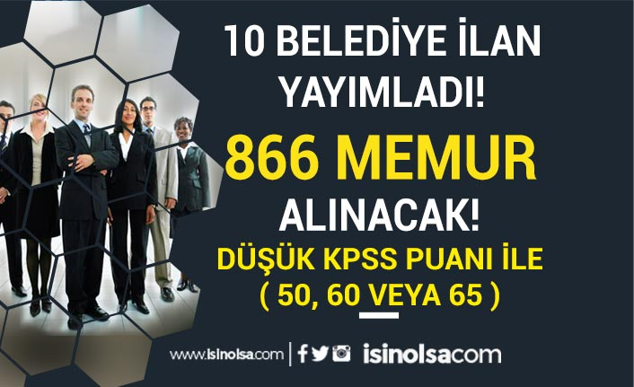 Düşük KPSS İle ( 50, 60, 65 ) 10 Belediye 866 Memur Alımı Yapacak!
