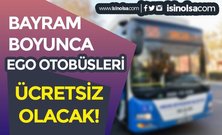 EGO Otobüsleri Bayram Boyunca Ücretsiz Olacak! Mansur Yavaş'tan Açıklama Geldi