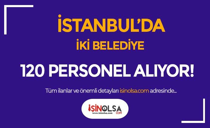 İstanbul Zeytinburnu ve Beykoz Belediyesi 120 Personel Alımı Yapıyor
