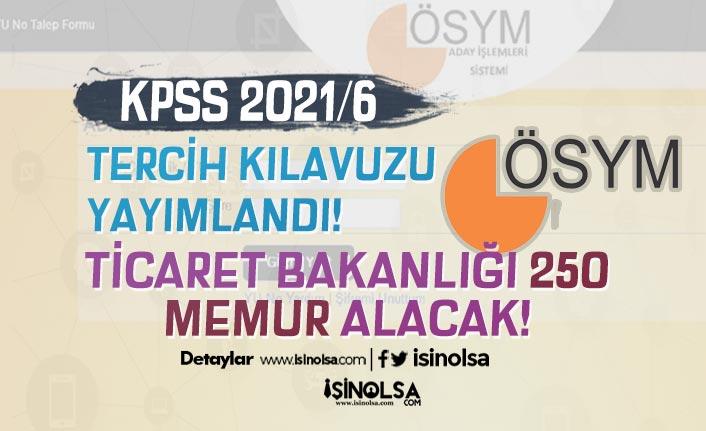KPSS 2021/6 Tercih Kılavuzu: Ticaret Bakanlığı 250 Memur Alımı Yapacak!