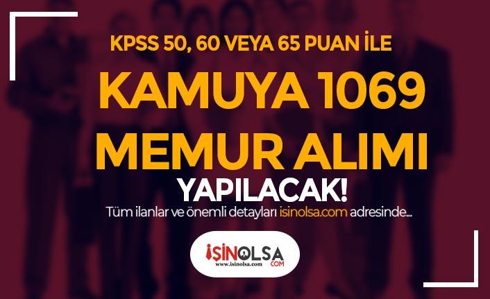KPSS En Az 50, 60 ve 65 Puan İle Kamuya 1069 Memur Alımı Yapılacak