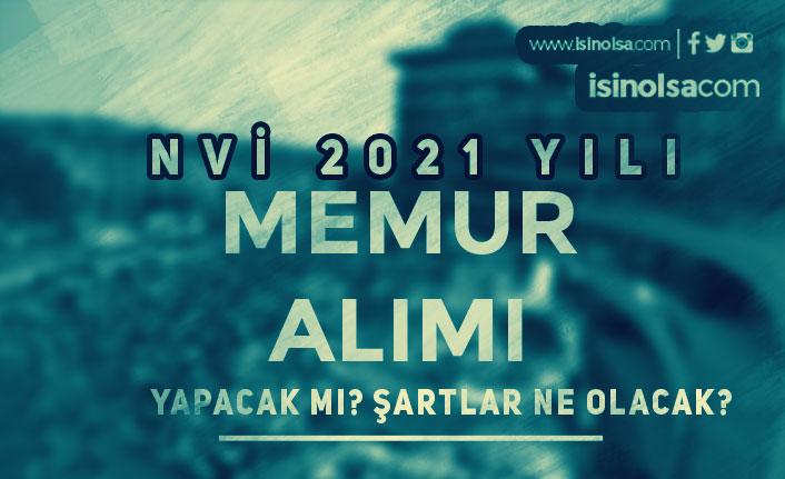 NVİ 2021 Yılı Memur Alımı Yapacak Mı? Başvuru Şartları Ne Olacak?