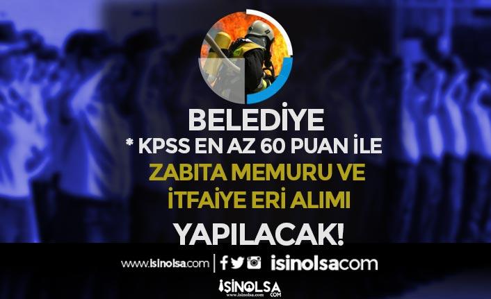 Safranbolu Belediyesi En az 60 KPSS İle Zabıta Memuru ve İtfaiye Eri Alacak!
