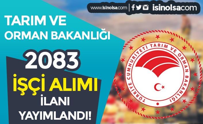 Tarım Bakanlığı Türkiye Geneli Daimi ve Geçici 2083 İşçi Alımı İlanı Yayımlandı!