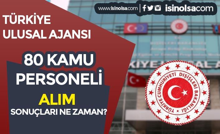 Türkiye Ulusal Ajansı 80 Kamu Personeli Alımı Sonuçları Ne Zaman Açıklanacak?