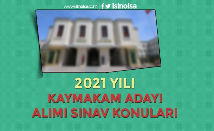 2021 Yılı 110 Kaymakam Adayı Alımı Sınav Konuları Nedir? Sonuçlar ne Zaman?