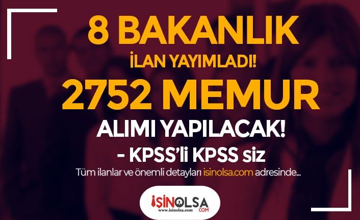 8 Bakanlık İlan Yayımladı! KPSS'li KPSS siz Kamuya 2752 Memur Personel Alınacak!