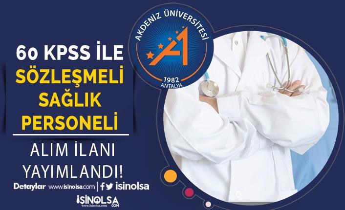 Akdeniz Üniversitesi Sözleşmeli Sağlık Personeli Alımı İlanı Yayımlandı!
