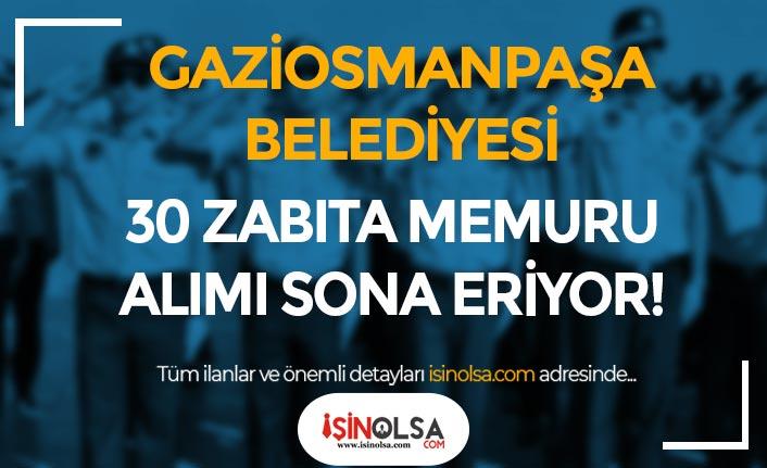 Gaziosmanpaşa Belediyesi 30 Zabıta Memuru Alımı Sona Eriyor!
