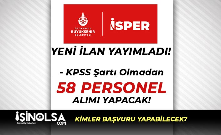 İBB İSPER KPSS siz Personel Alımı İlanı Yayımladı! 7 Kadroda 58 İşçi