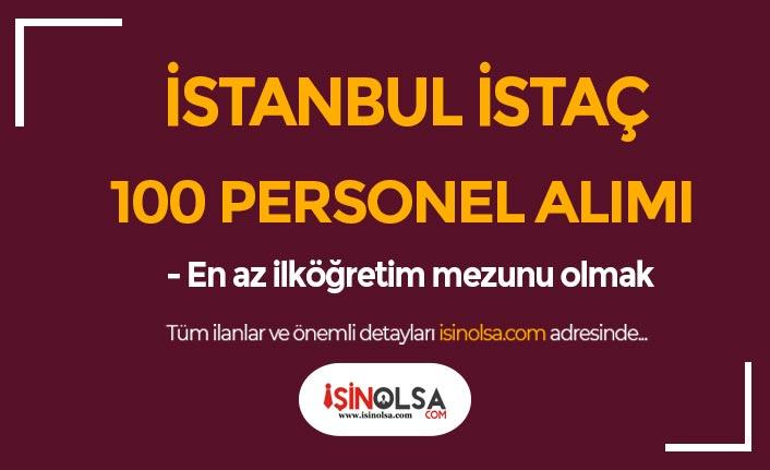 İstanbul İSTAÇ 100 Personel Alımı İlanı Yayımlandı! En az ilköğretim