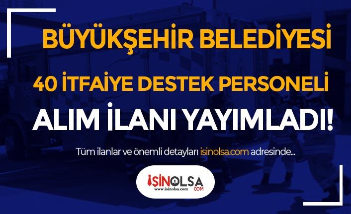 Kocaeli Büyükşehir Belediyesi BELDE 40 İtfaiye Destek Personeli Alıyor!