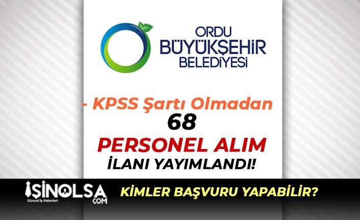 Ordu Büyükşehir Belediyesi İlkokul Mezunu 68 Personel Alımı İlanı Yayımlandı!