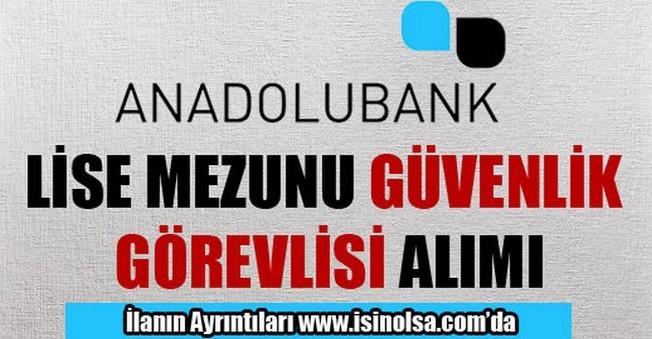 Anadolubank Lise Mezunu Güvenlik Görevlisi Alımı