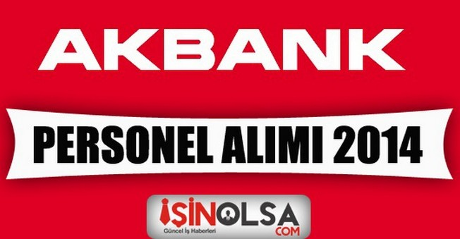 Akbank Personel Alımı 2014