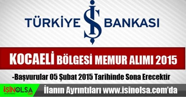 İş Bankası Kocaeli Bölgesi Memur Alımı 2015