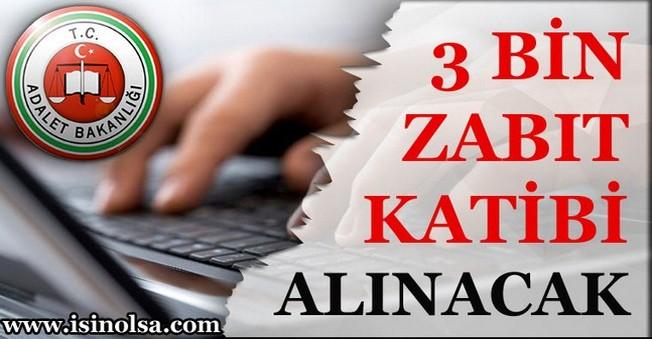 3 bin Zabıt Katibi Alınacak